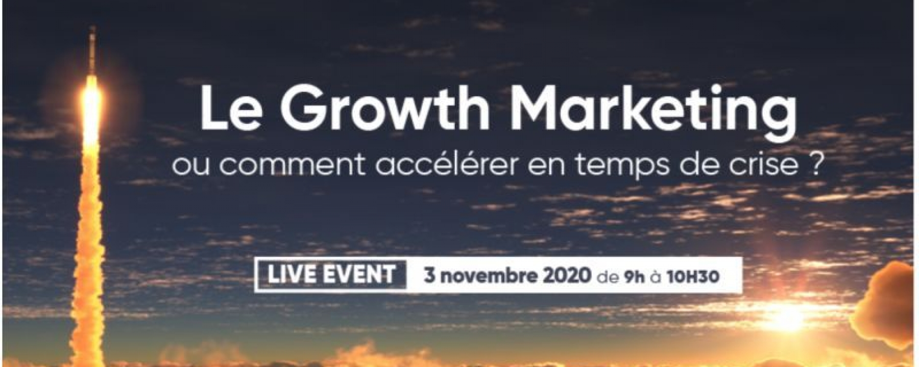 Comment accélérer en temps de crise : le Growth Marketing, webinar organisé par Dixer le 3 novembre 2020